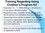 training regarding using children s program kit