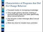 characteristics of programs that did not change behavior