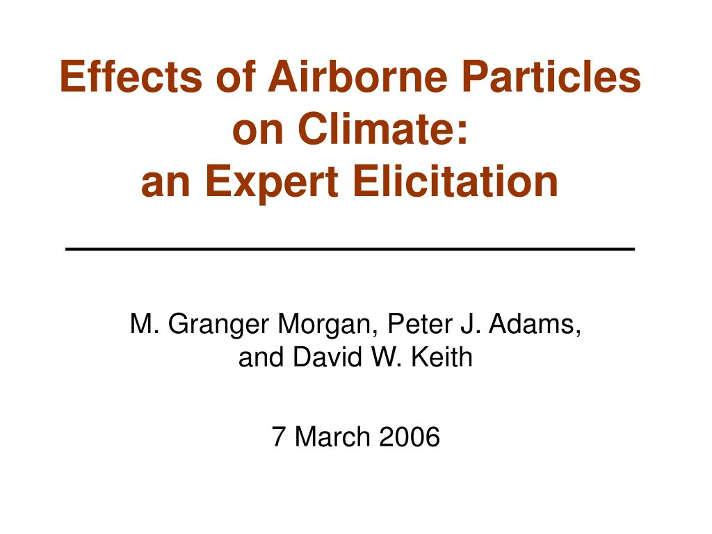 effects of airborne particles on climate an expert elicitation l.
