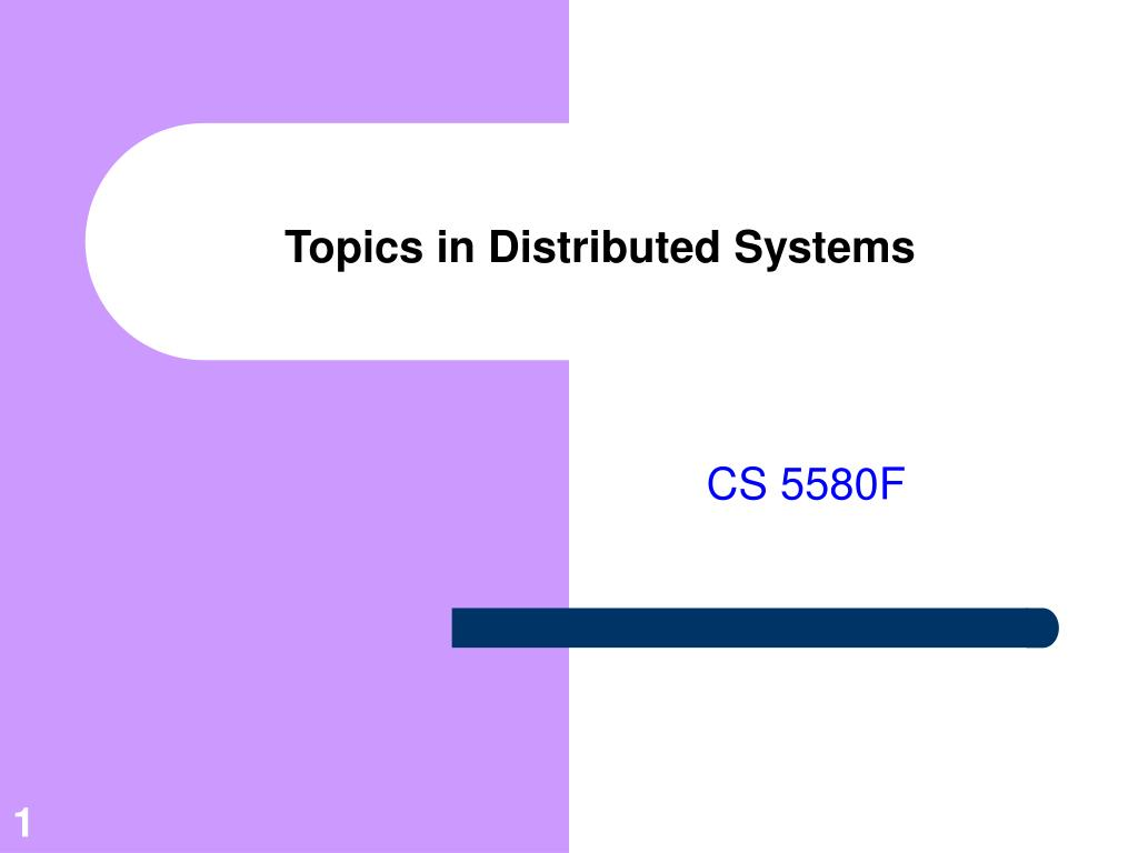 topics in distributed systems l.