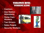 violence risk working alone