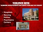 violence risk working with patients or clients who may be violent