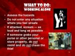 what to do working alone