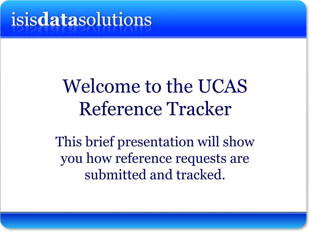 welcome to the ucas reference tracker l.