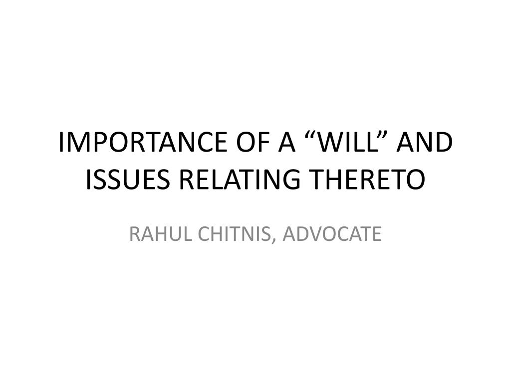 importance of a will and issues relating thereto l.