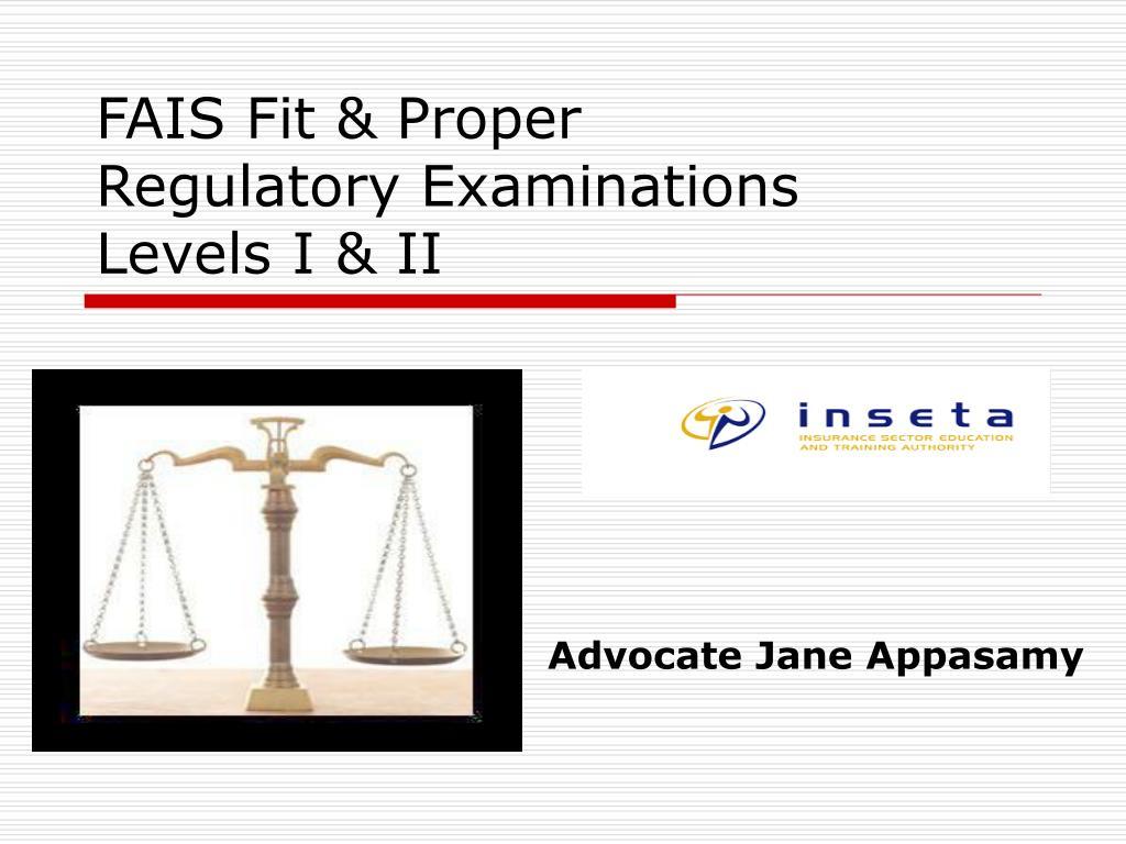 fais fit proper regulatory examinations levels i ii l.