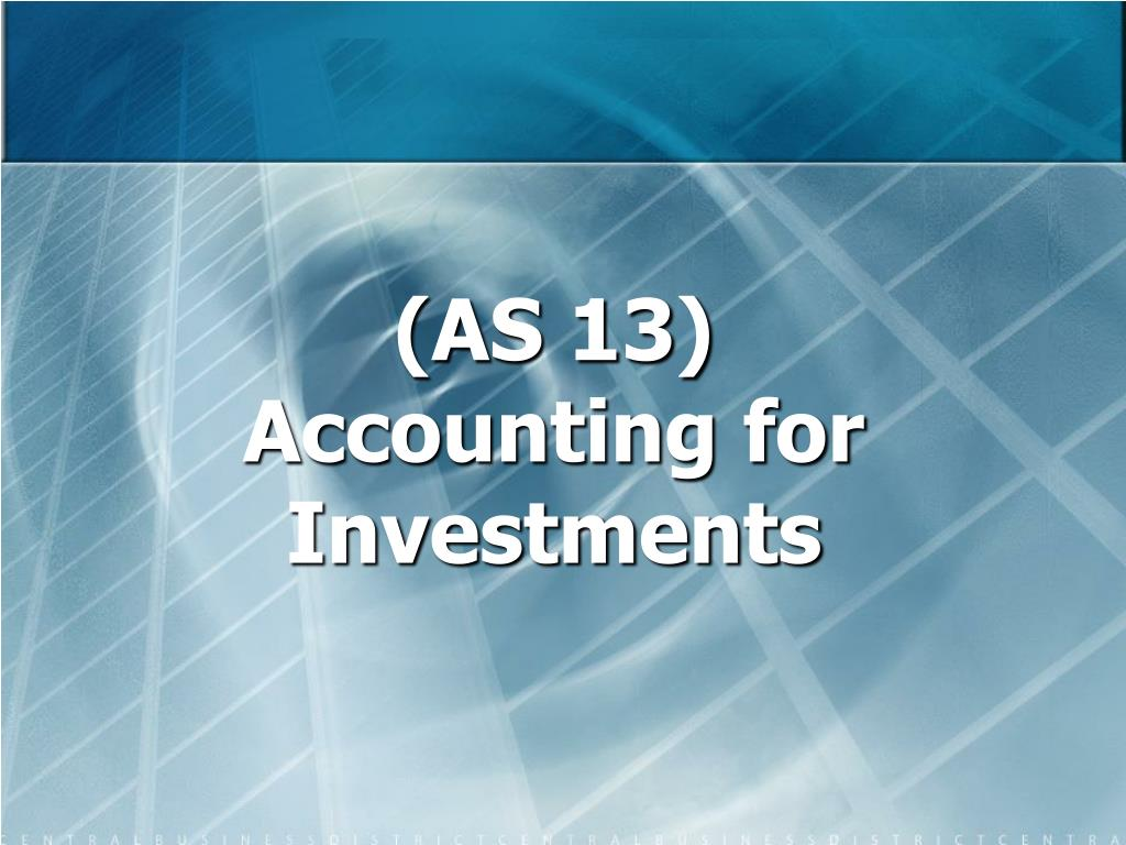 as 13 accounting for investments l.