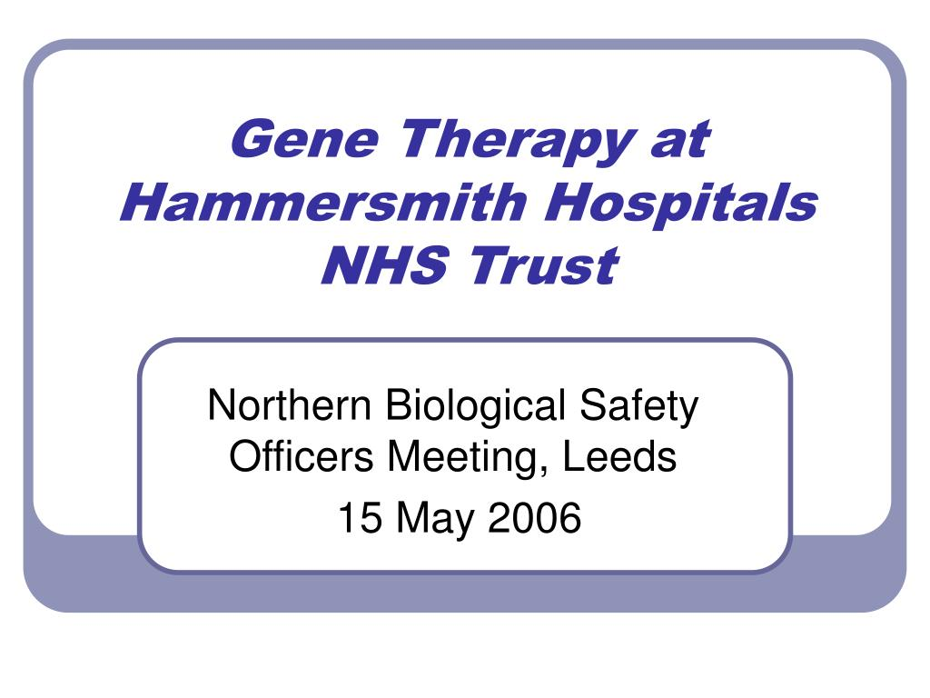 gene therapy at hammersmith hospitals nhs trust l.