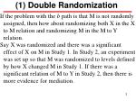 1 double randomization