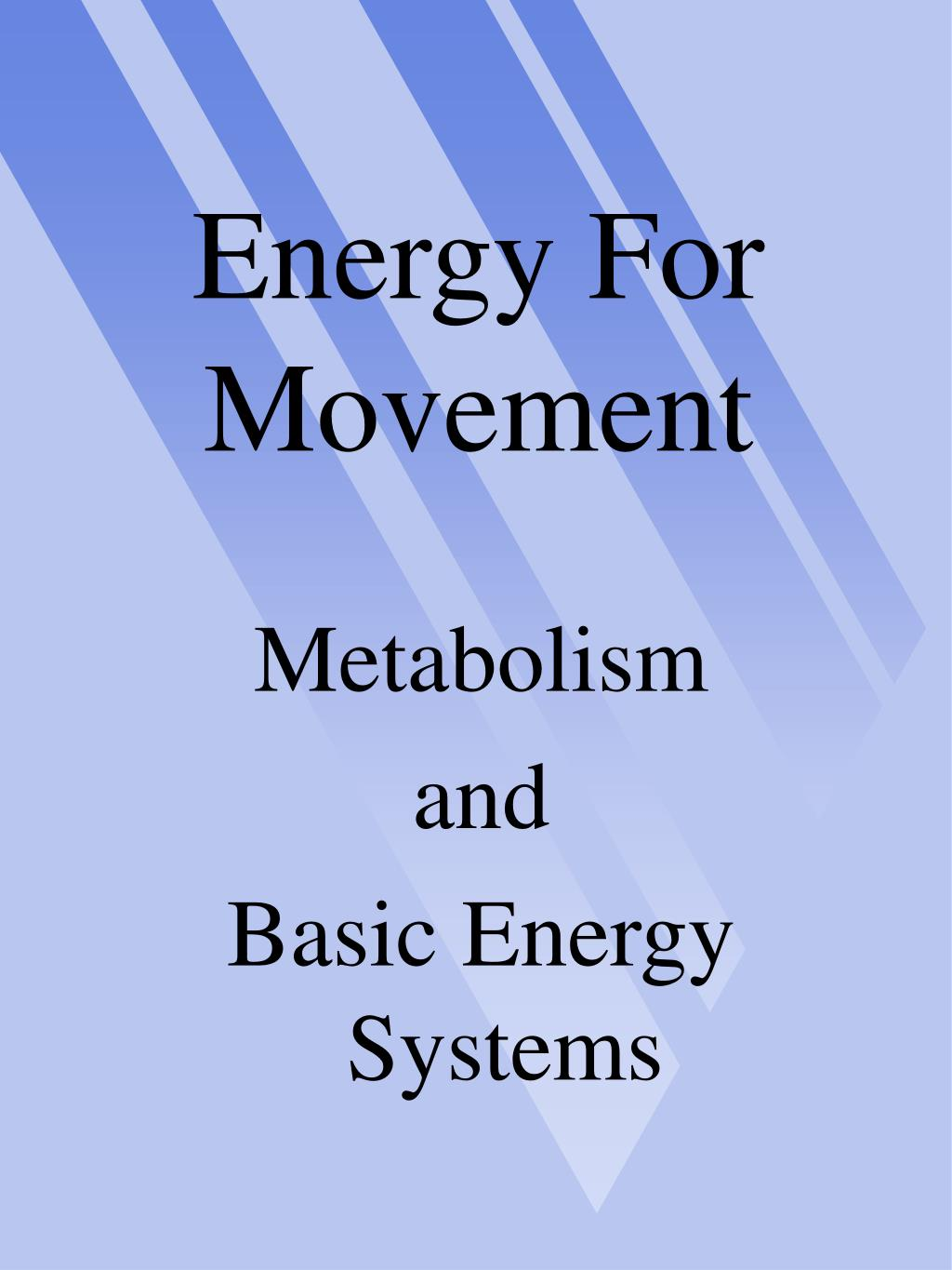 energy for movement l.