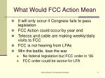 what would fcc action mean