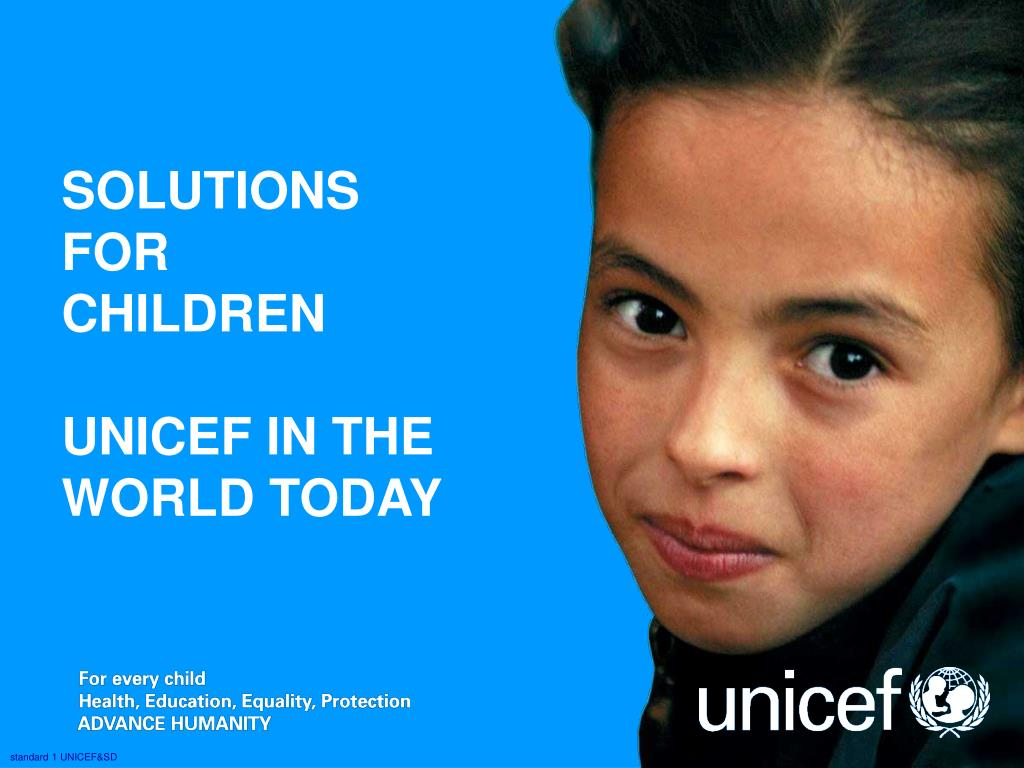 solutions for children unicef in the world today l.