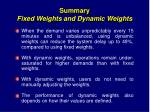 summary fixed weights and dynamic weights