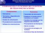 componentes y funciones de un sistema de telecomunicaciones