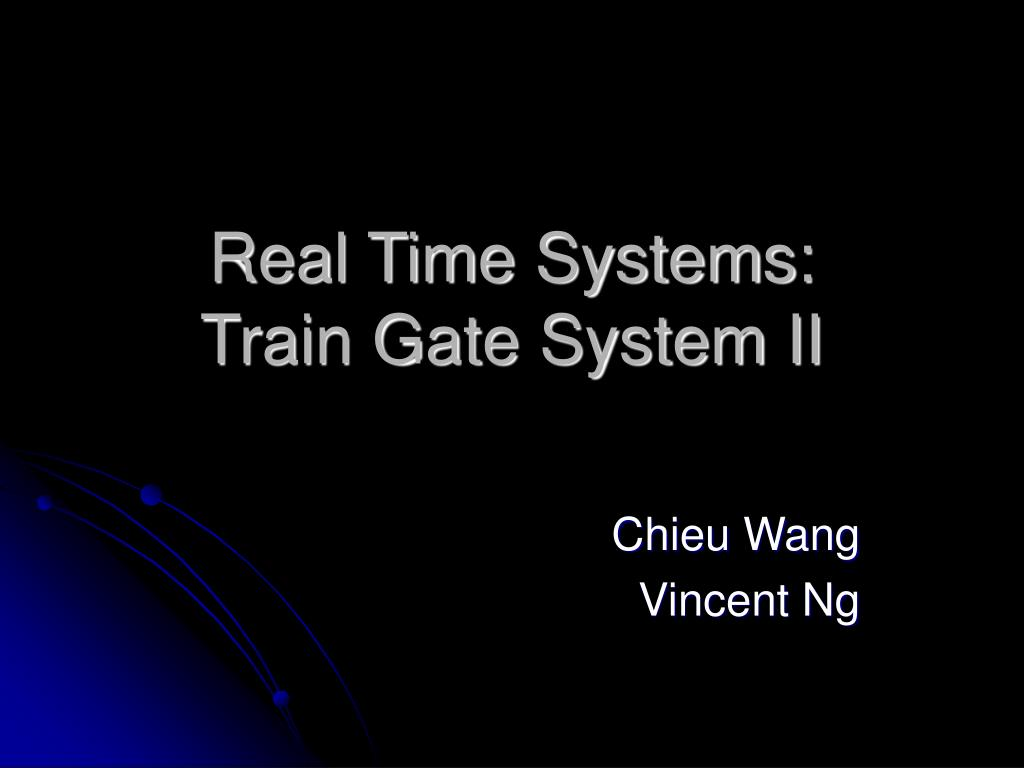 real time systems train gate system ii l.