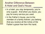 another difference between a hotel and god s house