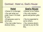 contrast hotel vs god s house