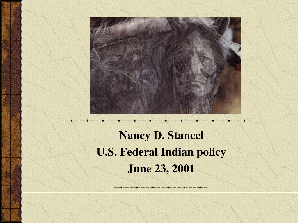 nancy d stancel u s federal indian policy june 23 2001 l.