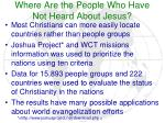 where are the people who have not heard about jesus