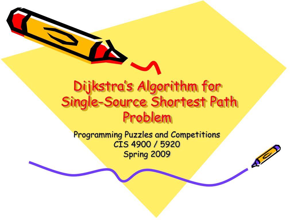 dijkstra s algorithm for single source shortest path problem l.