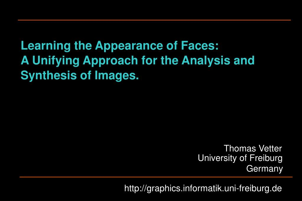 learning the appearance of faces a unifying approach for the analysis and synthesis of images l.