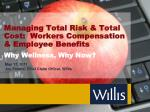 managing total risk total cost workers compensation employee benefits