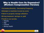 why is health care so expensive workers compensation version