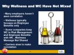why wellness and wc have not mixed