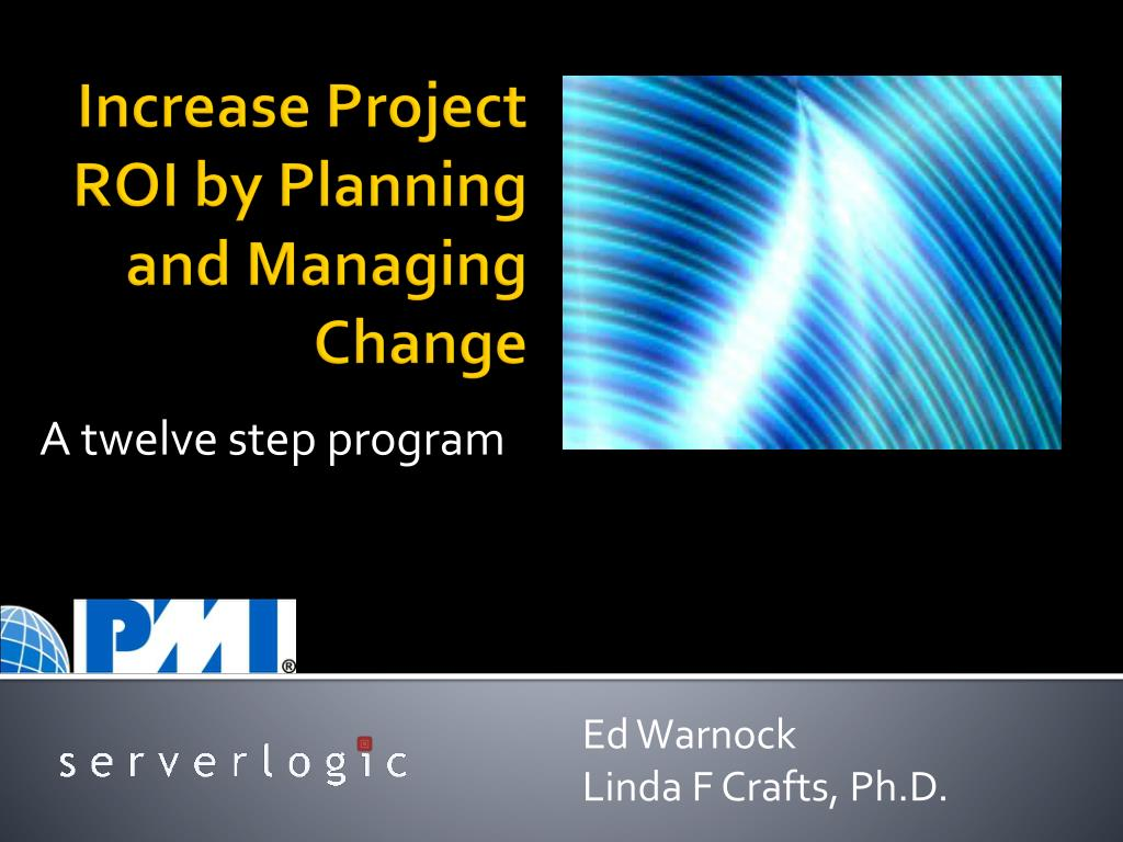 increase project roi by planning and managing change l.