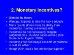 2 monetary incentives
