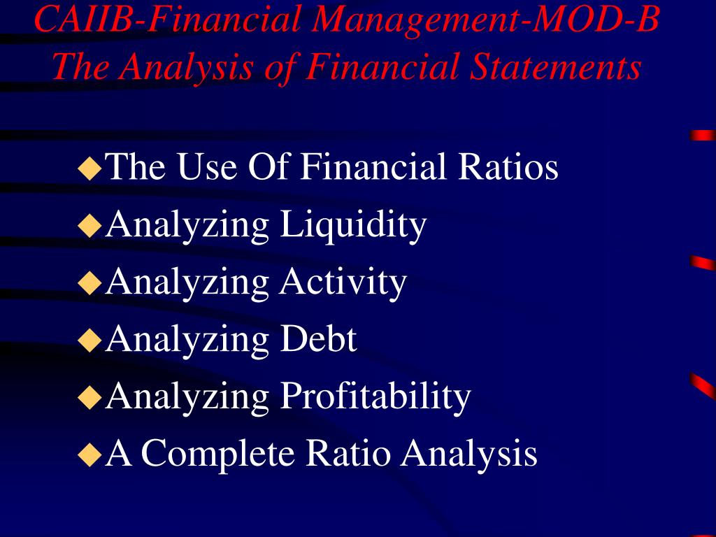 caiib financial management mod b the analysis of financial statements l.