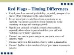 red flags timing differences