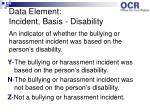 data element incident basis disability