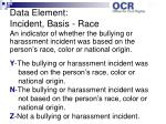 data element incident basis race