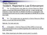 data element incident reported to law enforcement