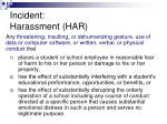 incident harassment har