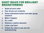 eight rules for brilliant brainstorming