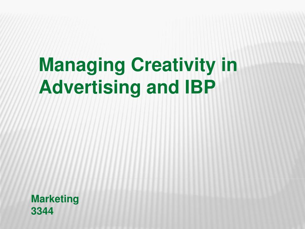 managing creativity in advertising and ibp l.