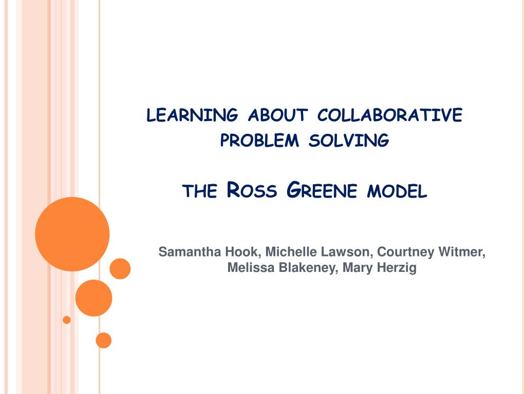 learning about collaborative problem solving the ross greene model l.