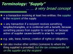 terminology supply a very broad concept