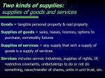 two kinds of supplies supplies of goods and services