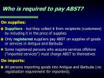who is required to pay abst