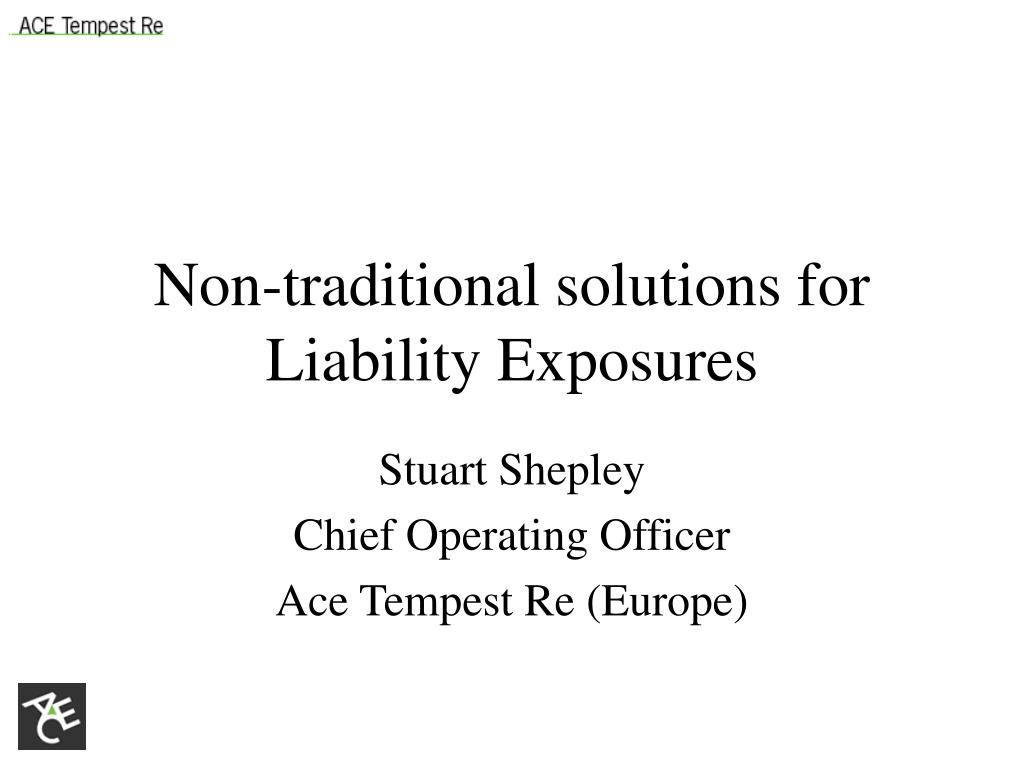 non traditional solutions for liability exposures l.