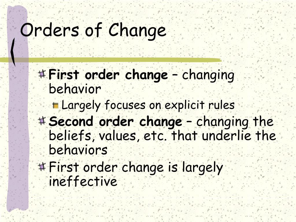Orders of Change