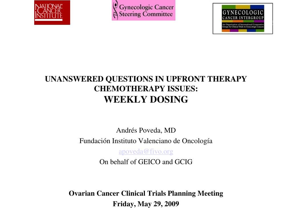 unanswered questions in upfront therapy chemotherapy issues weekly dosing l.