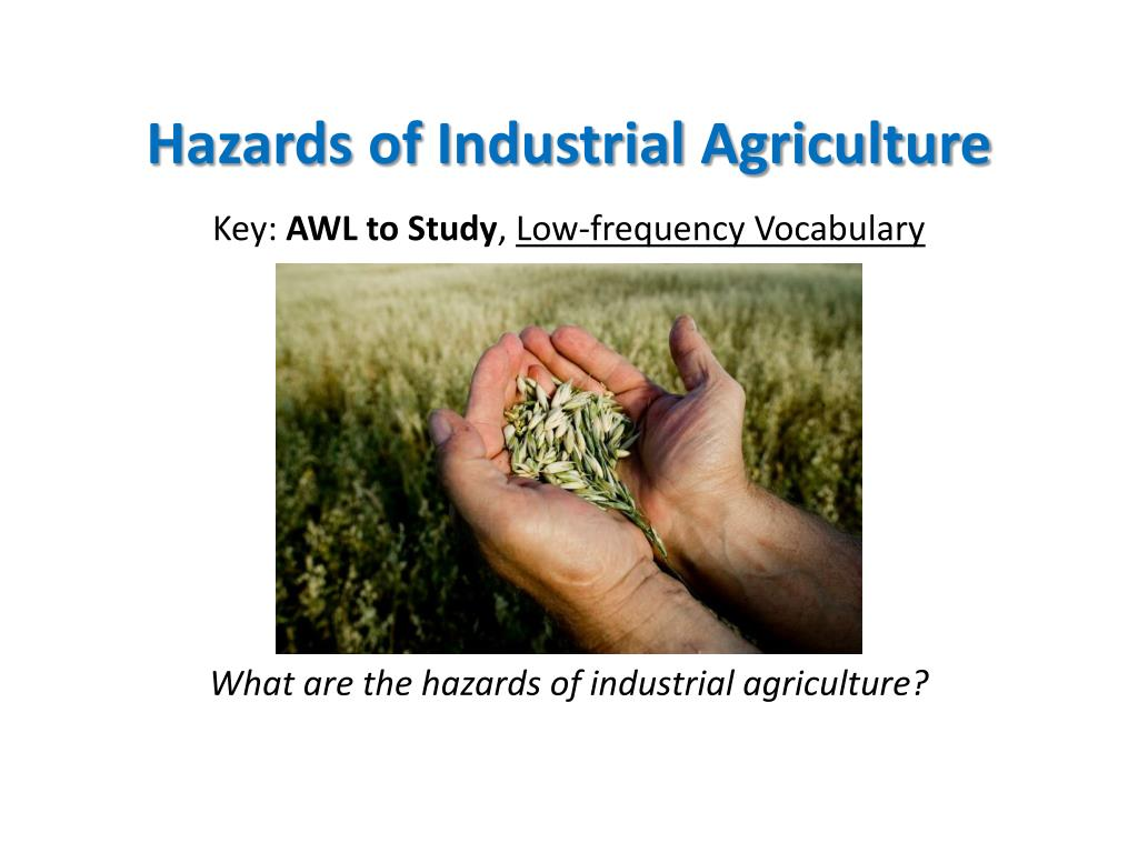 hazards of industrial agriculture l.