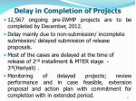 delay in completion of projects