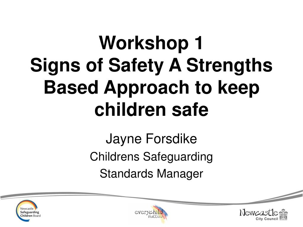 workshop 1 signs of safety a strengths based approach to keep children safe l.