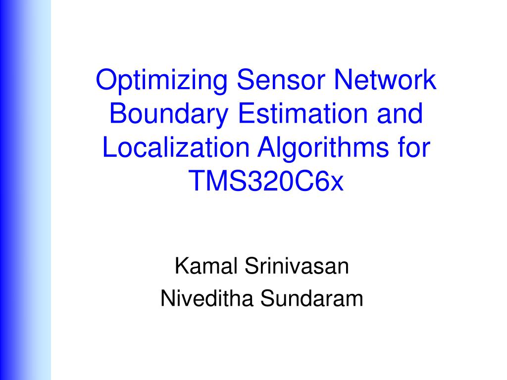 optimizing sensor network boundary estimation and localization algorithms for tms320c6x l.