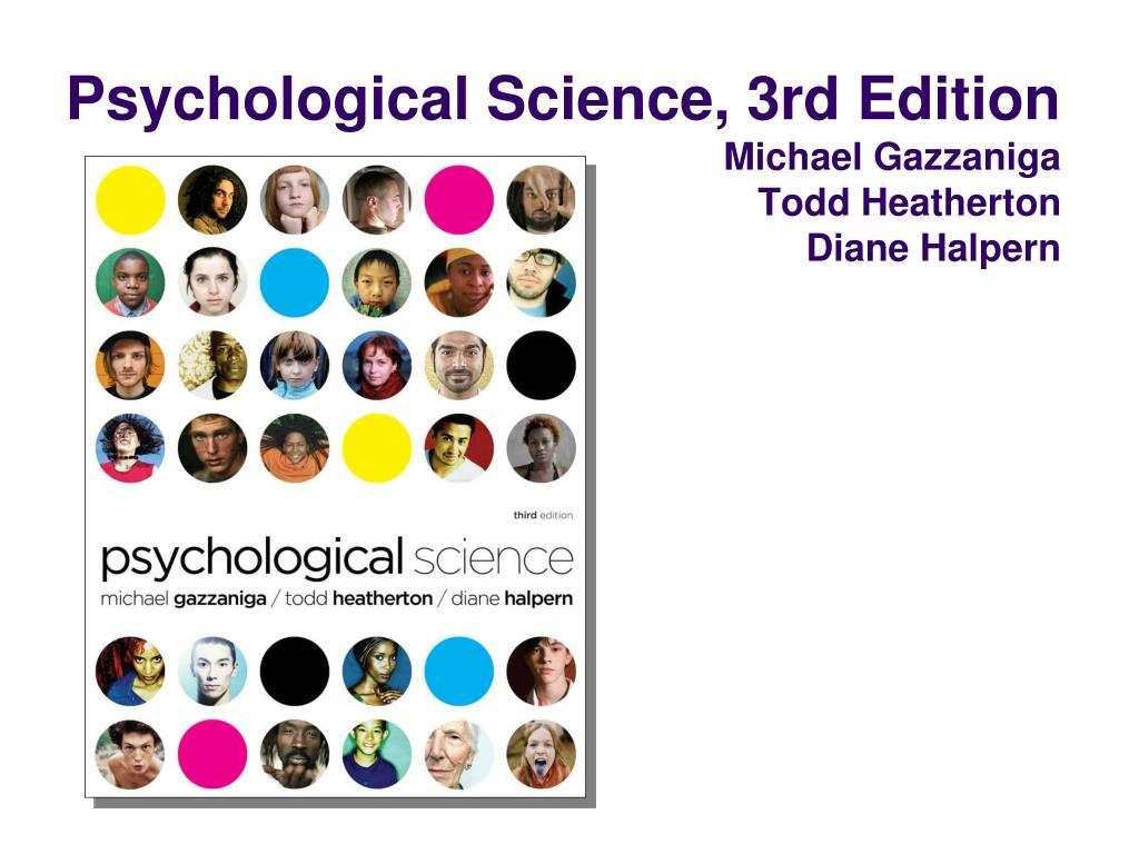 psychological science 3rd edition michael gazzaniga todd heatherton diane halpern l.